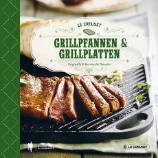 Le Creuset Kochbuch Grillpfannen und Grillplatten